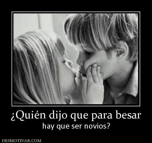 ¿Quién dijo que para besar hay que ser novios?