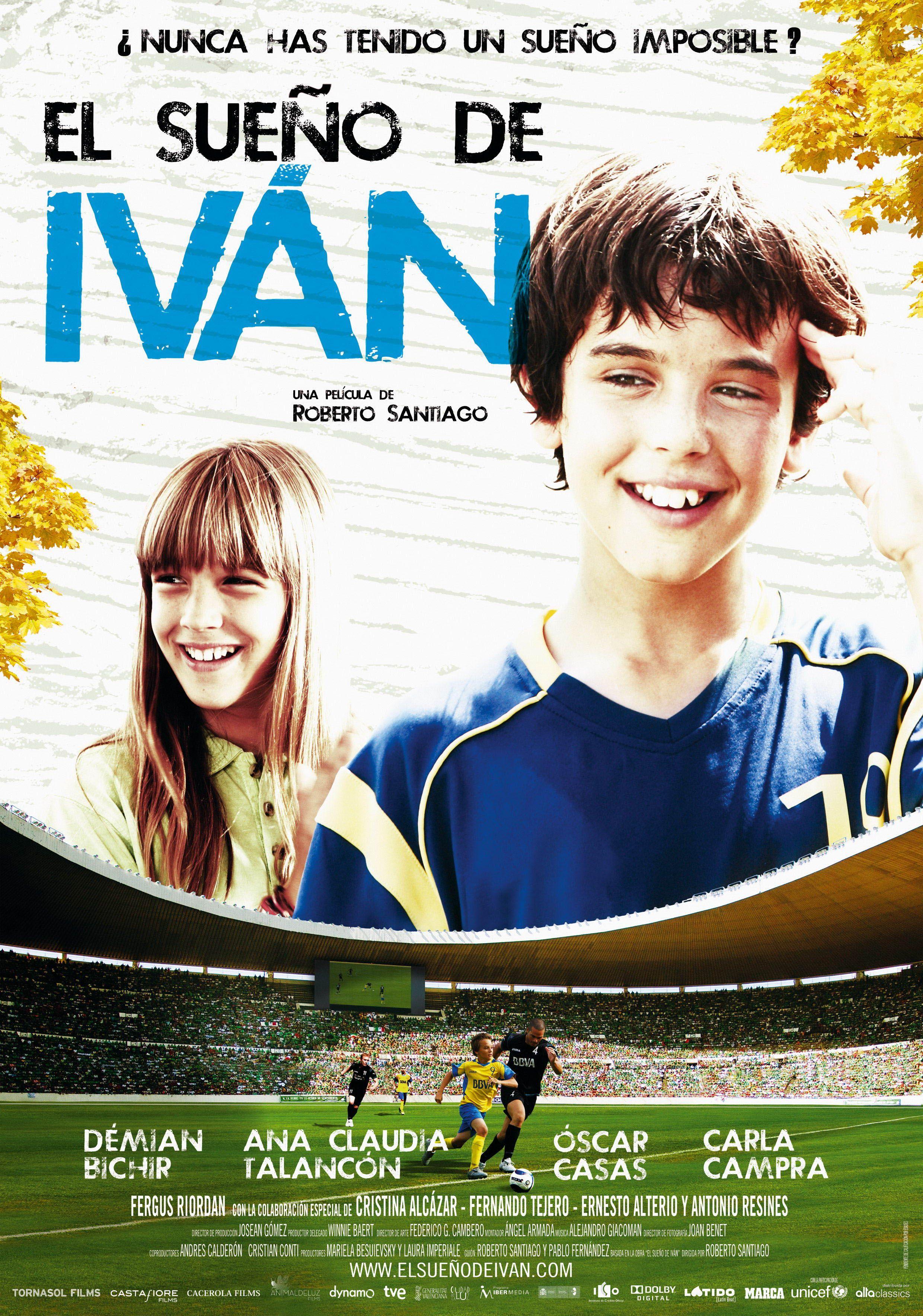 El Sueño De Iván Spanish Movies Good Movies Roberto Santiago