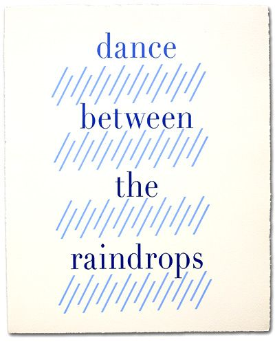 dance between the raindrops - letterpress print by The Purist