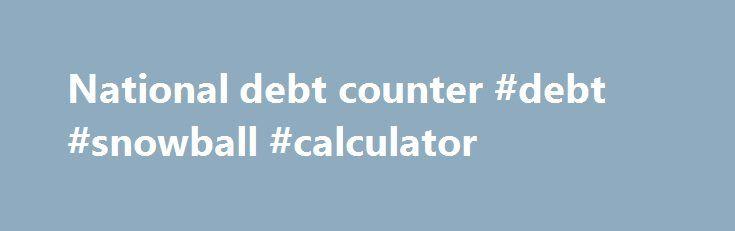 National debt counter #debt #snowball #calculator   debtnef2 - free debt reduction spreadsheet