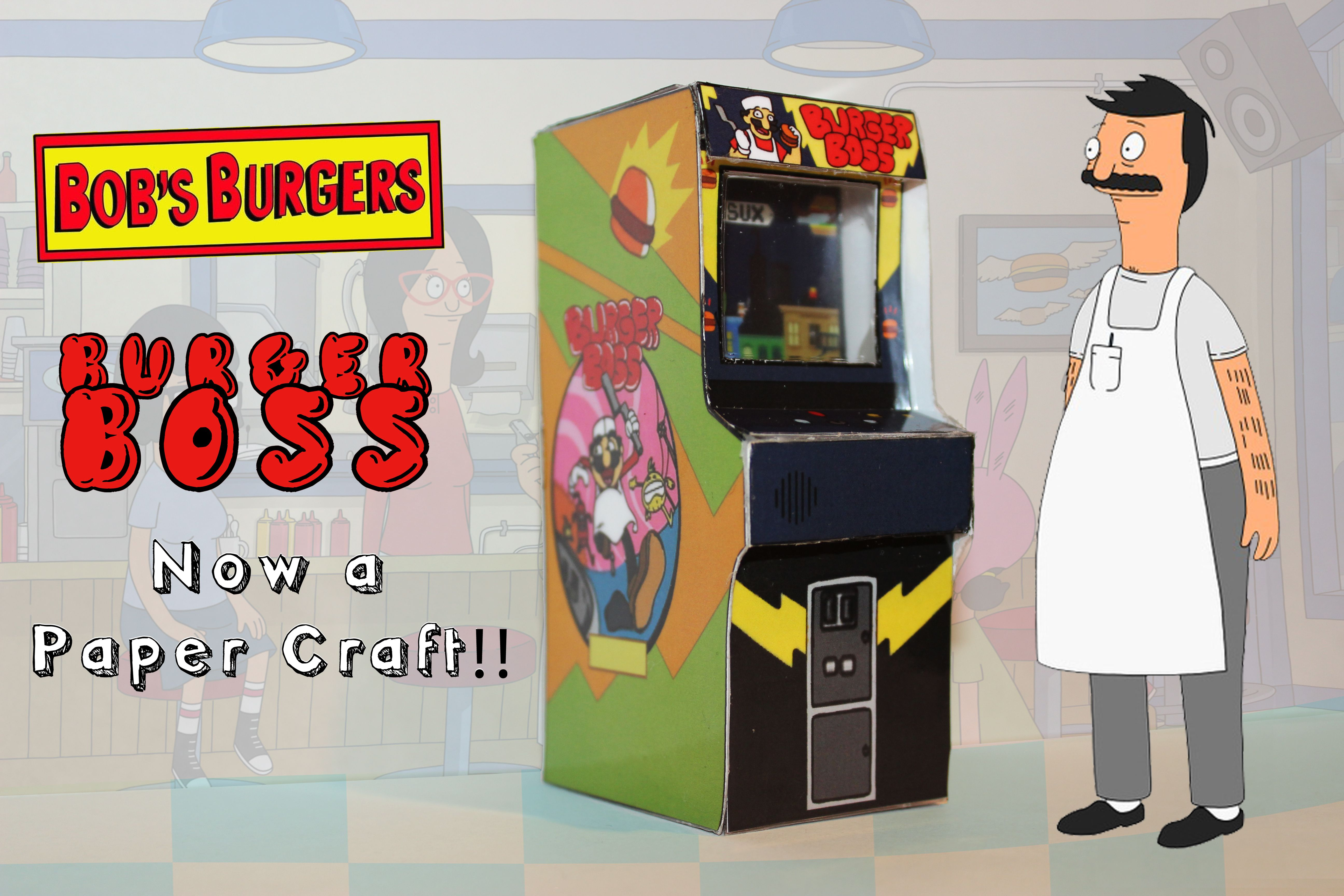 New Burger Boss Arcade Papercraft This Machine Can Be Seen On Bob S Burgers Season 2 Episode 4 Bobs Burgers Paper Crafts Bobs Burgers Seasons