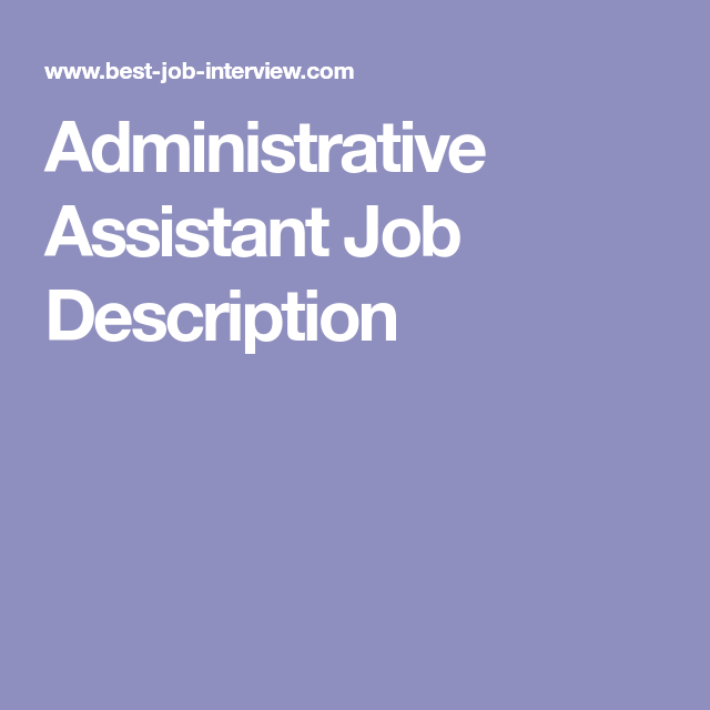 Exceptional Sample Administrative Assistant Job Description Clearly Outlines The  Typical Administrative Assistant Duties And The Competencies Required In An  ...