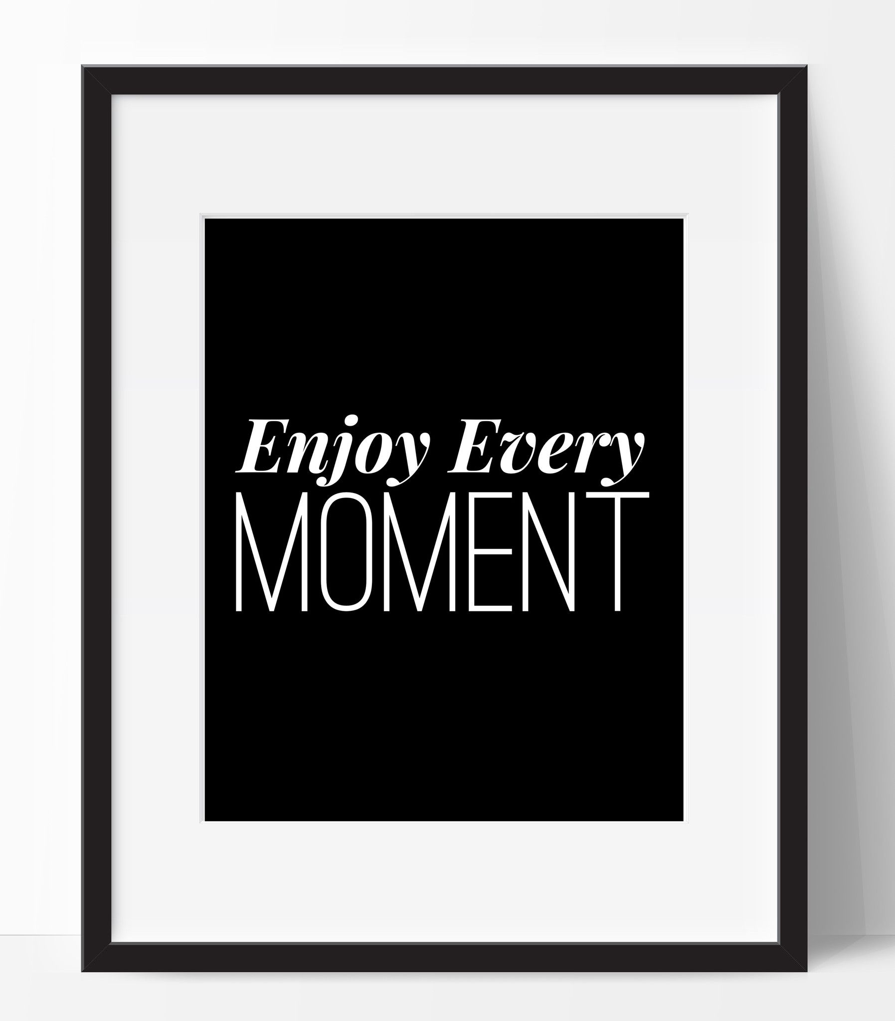 Enjoy Every Moment Typography Wall Art Frame Not Included Beautiful Wall Art Typography Wall Art Quote Prints
