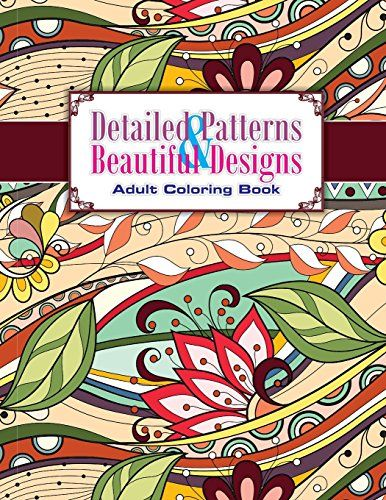 Detailed Patterns & Beautiful Designs Adult Coloring Book (Sacred Mandala Designs and Patterns Coloring Books for Adults)