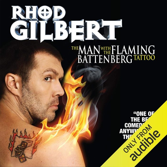 2013 The Man With The Flaming Battenberg Tattoo Audiobook By Rhod Gilbert Redbush Entertainment Audio Books Rhod Gilbert Comedians