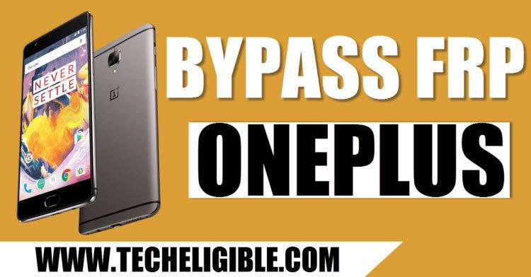 How to Bypass Google Account OnePlus 3T By Easiest Way 2018