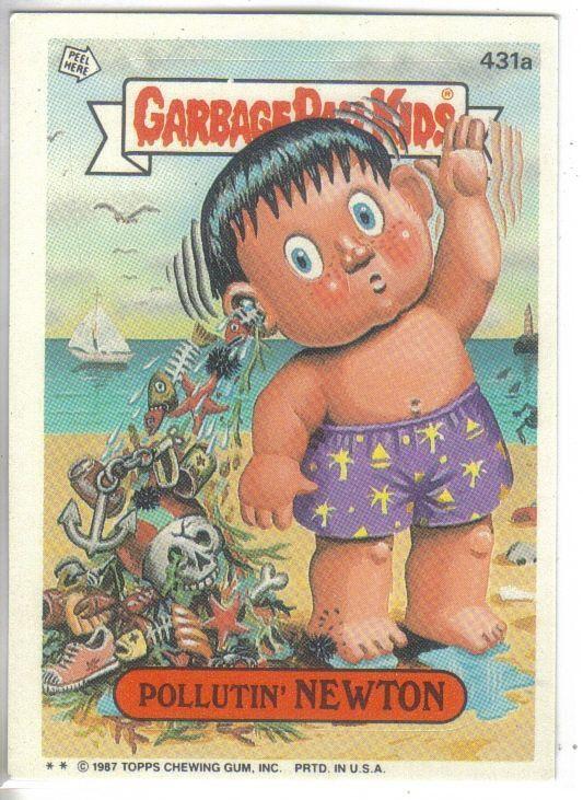 Garbage Pail Kids 1987 431a Pollutin Newton Garbage Pail Kids Garbage Pail Kids Cards Kids Stickers