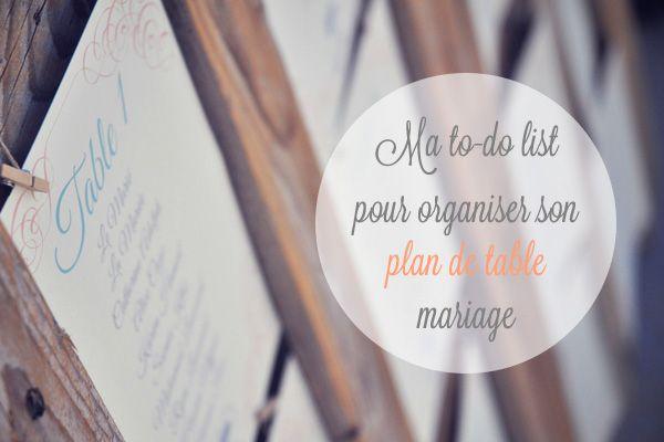 conseils ma to do list pour organiser son plan de table mariage blog mariage la mari e. Black Bedroom Furniture Sets. Home Design Ideas