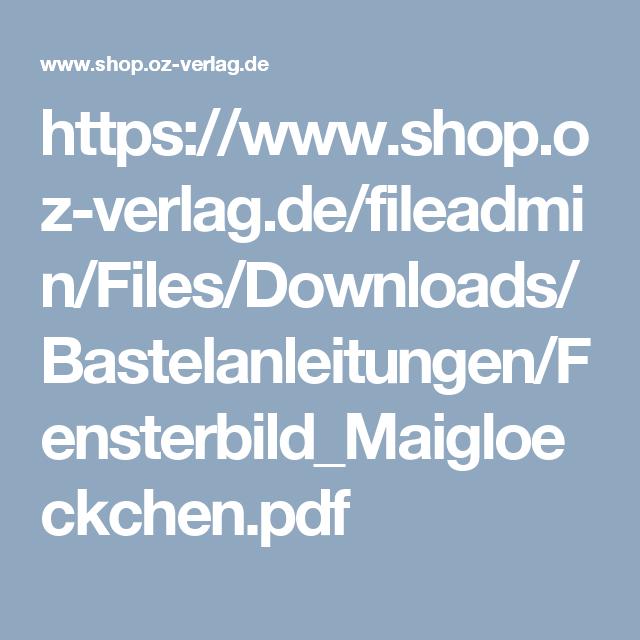 https://www.shop.oz-verlag.de/fileadmin/Files/Downloads/Bastelanleitungen/Fensterbild_Maigloeckchen.pdf