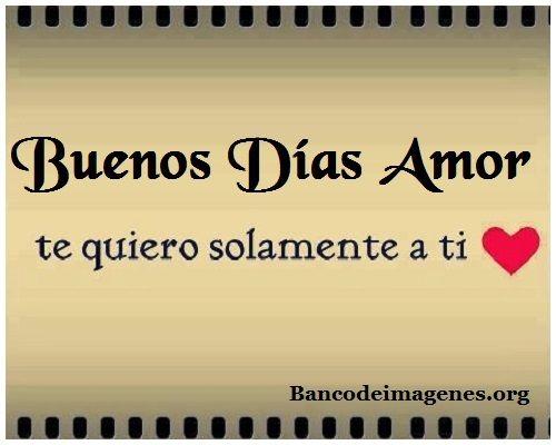 Frases Hermosas De Buenos Dias Para Mi Amor De Mi Vida Buenos