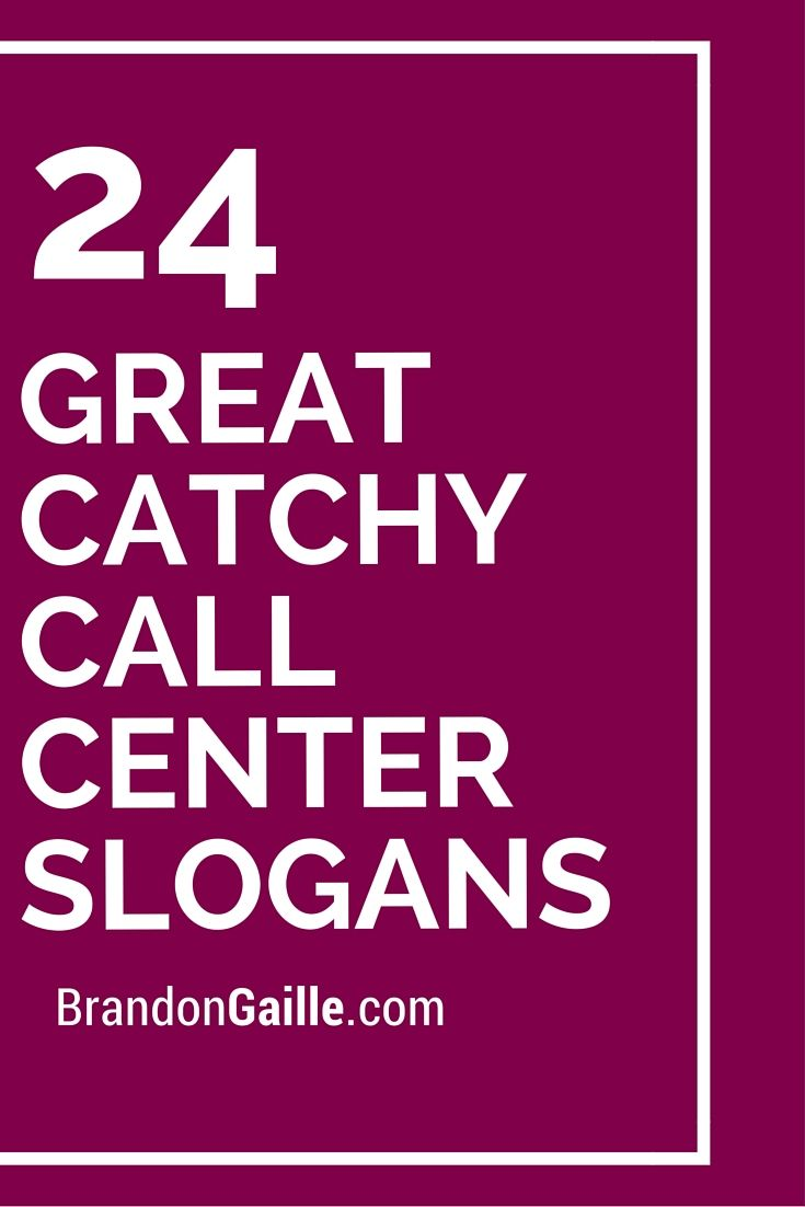 25 Great Catchy Call Center Slogans | Slogan and Catchy ...