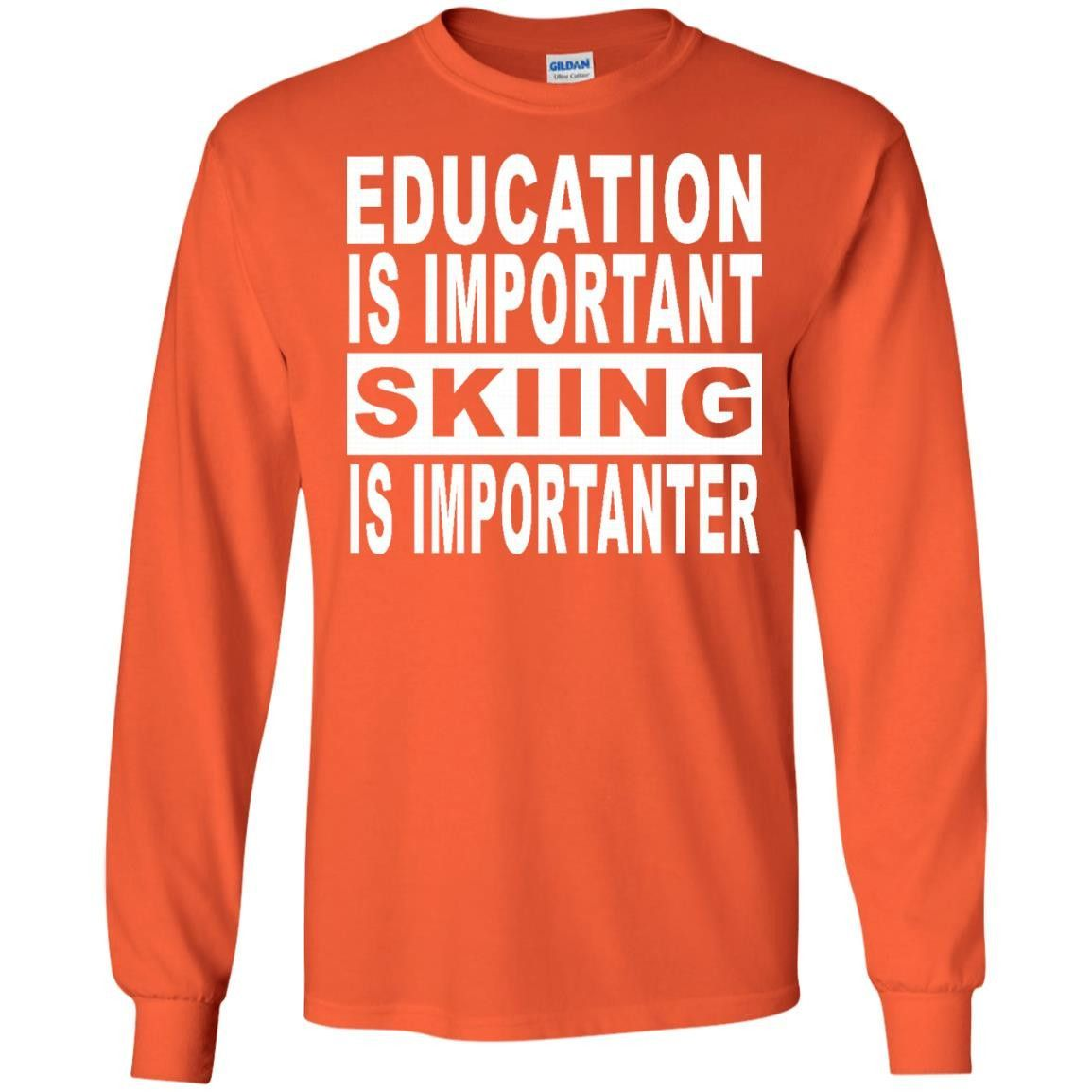 EDUCATION-IMPORTANT-Skiing G240 Gildan LS Ultra Cotton T-Shirt