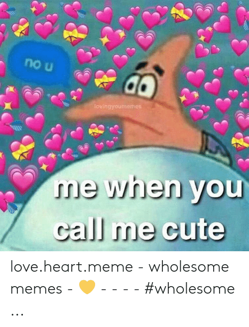 Wholesome Meme Love Hearts With Images Cute Love Memes