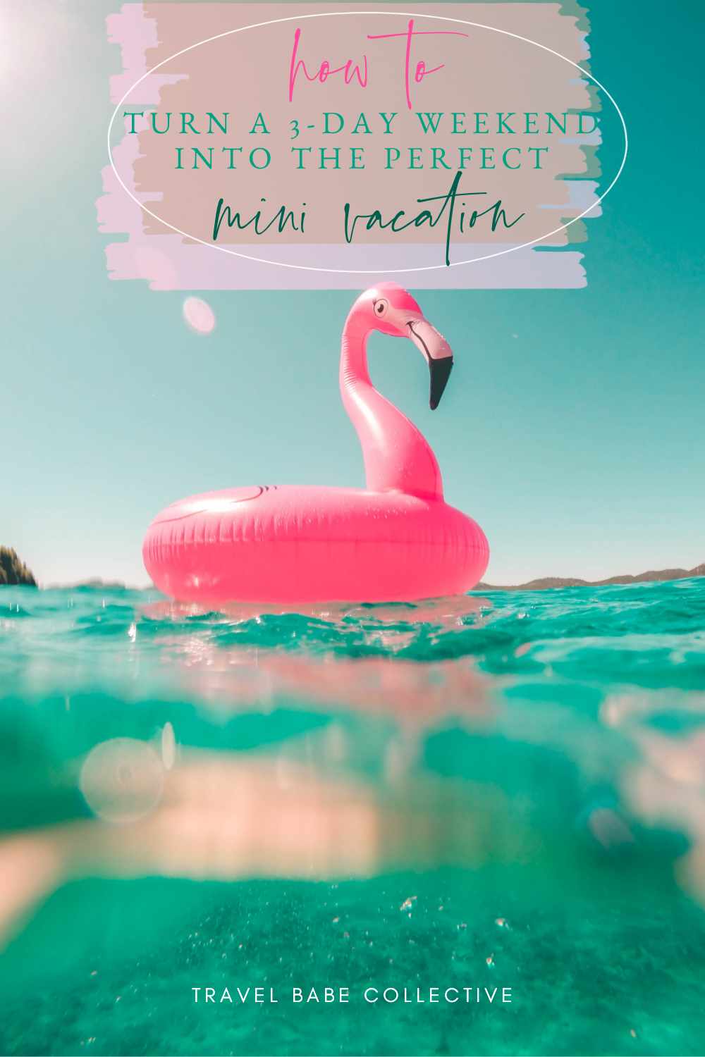 Turn a 3-Day Weekend into the Perfect Vacation - Blog
