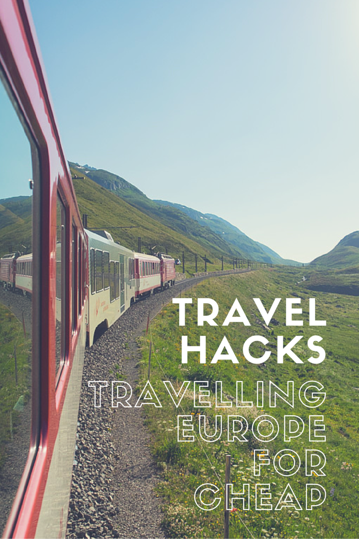 Photo of Travel Hacks: Travelling Europe for Cheap – Europe trip!