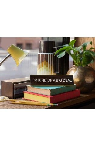 He Said She Said I M Kind Of A Big Deal Desk Sign No Desk Sign Name Plate Graduation Gifts For Her