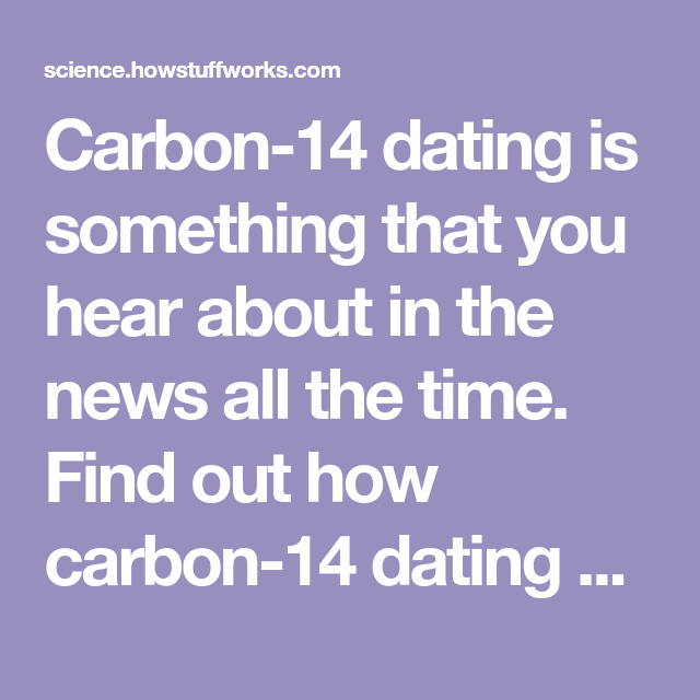 How does carbon dating works