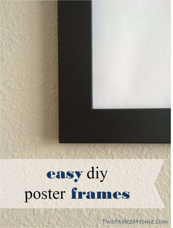 Easy Diy Poster Frames Two Make A Home Diy Poster Frame Poster Frame 18x24 Poster Frame