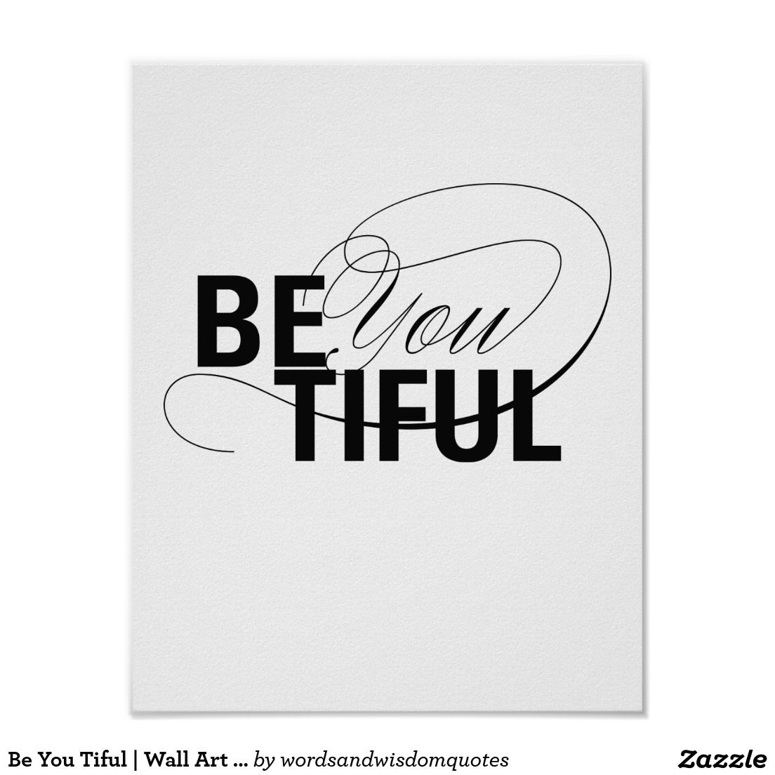 Be you tiful wall art quotes x modern living walls and