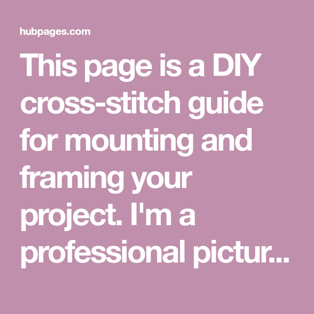 How to Stretch Mount a Cross Stitch Needlework | Cross stitch ...