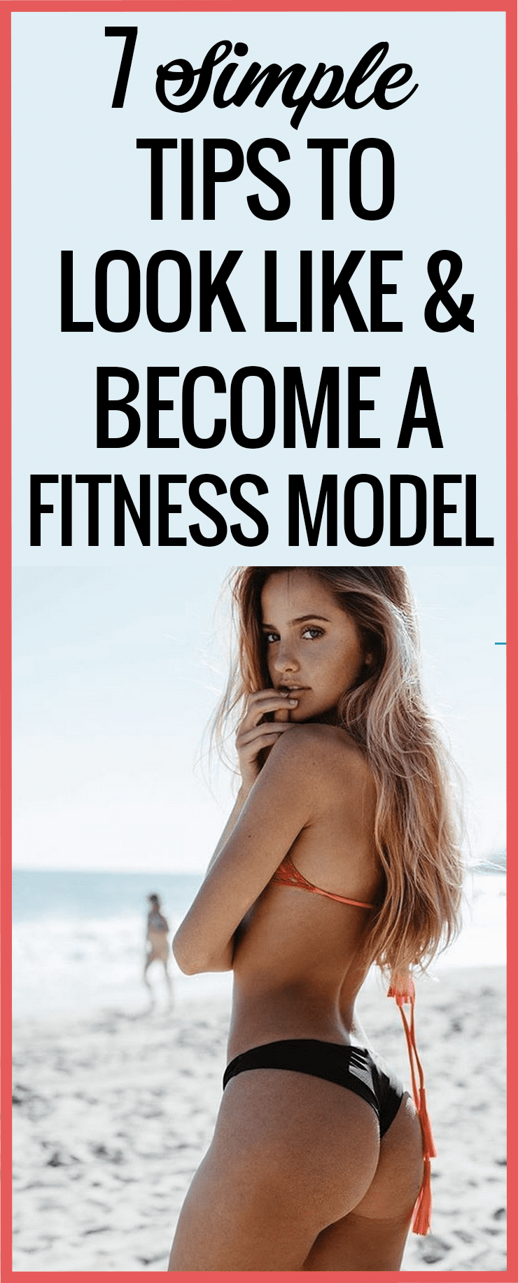 7 Simple Tips On How To Become A Fitness Model 7goodies Become A Fitness Model Fitness Model Health Fitness Motivation