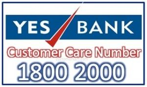 If you are the one looking for Yes Bank Customer Care Number