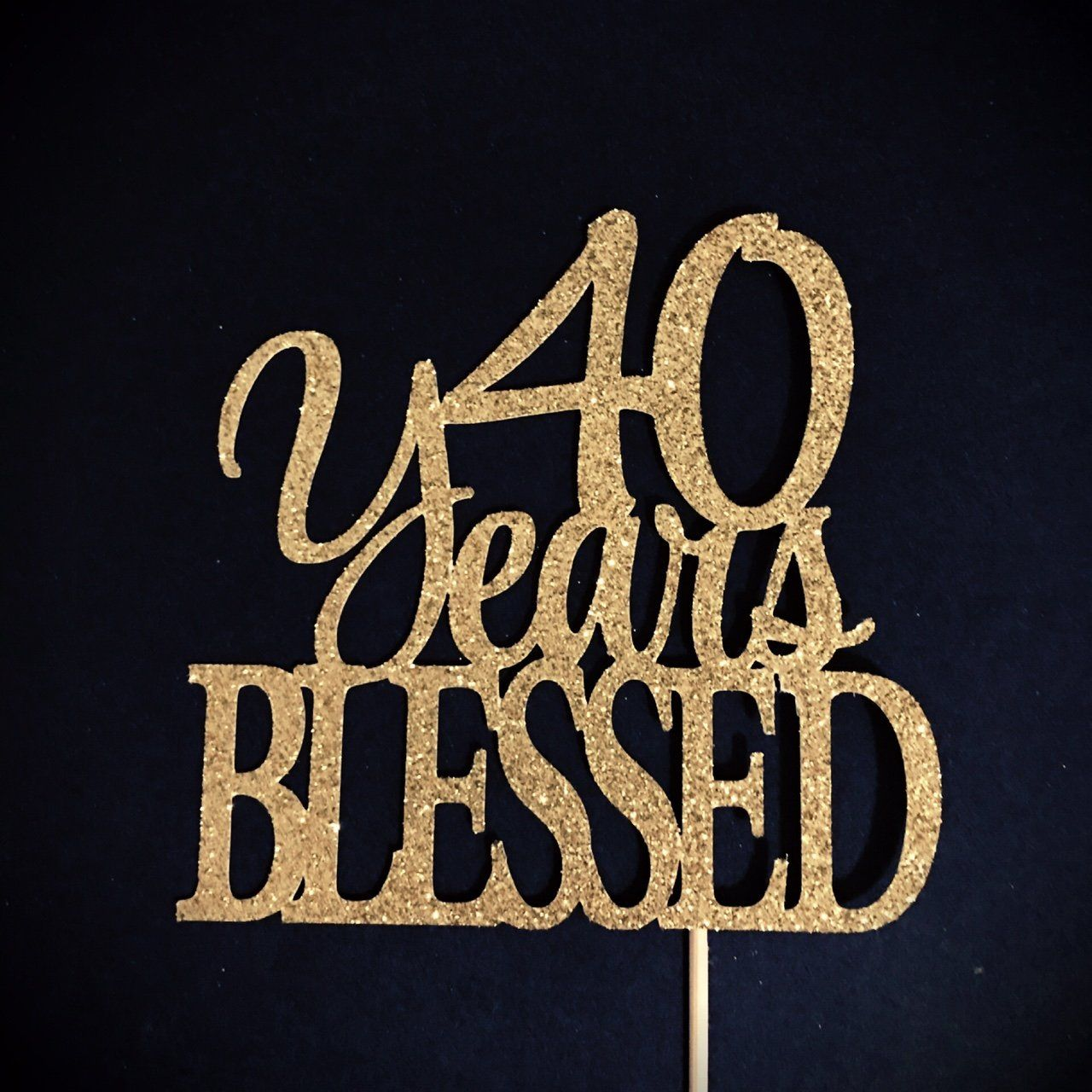 40 Years Blessed Cake Topper 40 Cake Topper 40th Anniversary Cake