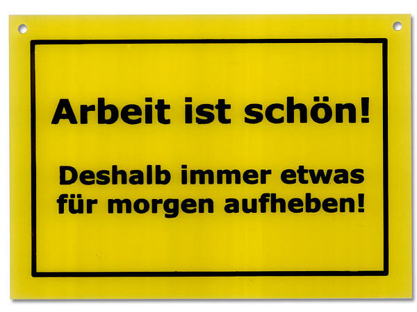 Schild Als Postkarte Arbeit Ist Schon Schilder Spruche Funschilder Sprucheschilder Lustigespruche Lustig Witzige Spruche Witzige Spruche Lustige Spruche