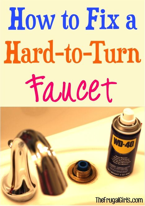 How To Fix A Hard To Turn Faucet At Thefrugalgirlscom If Your