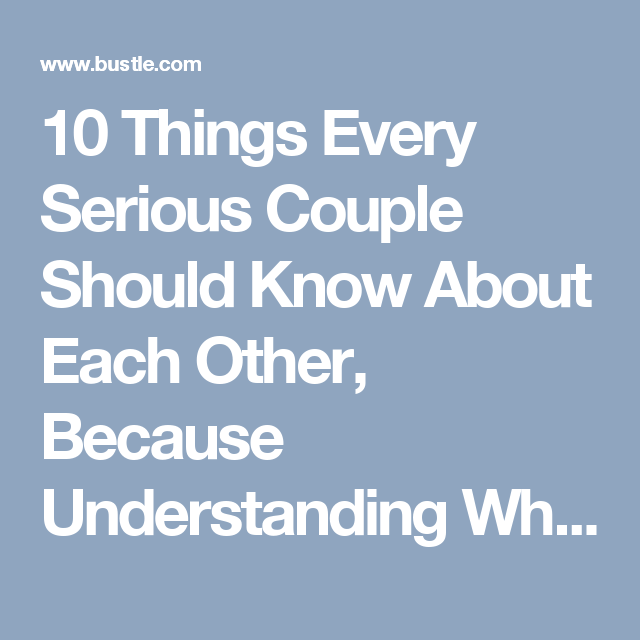 What Serious Couples Should Know About Each Other