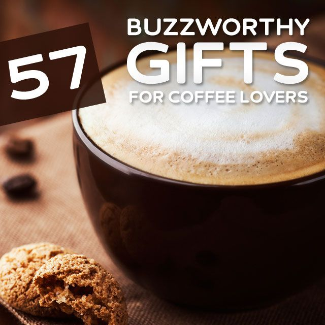57 Buzzworthy Gifts for Coffee Lovers   Lovers, Coffee and Gift