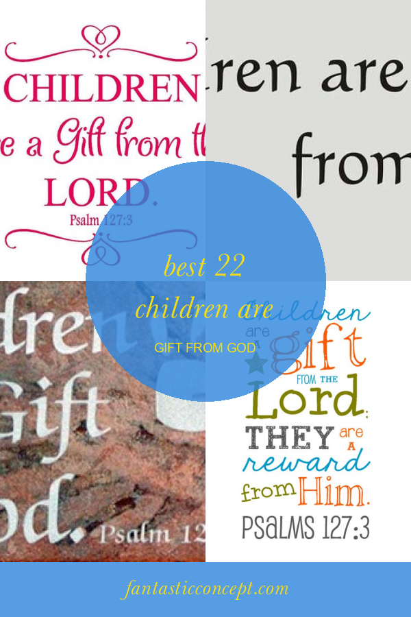 Best 22 Children are Gift From God #children #are #gift #from #god #GiftsforKids #childrenaregiftfromgod