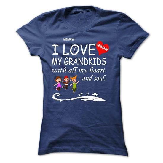 I love my grandkids with all my heart and soul-MEMAW - #groomsmen gift #personalized gift. LIMITED TIME => https://www.sunfrog.com/LifeStyle/I-love-my-grandkids-with-all-my-heart-and-soul-MEMAW.html?68278