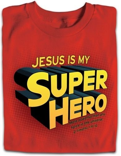 259c9410 Everything Christian for less. Jesus superhero shirt with 2 Timothy 9:10