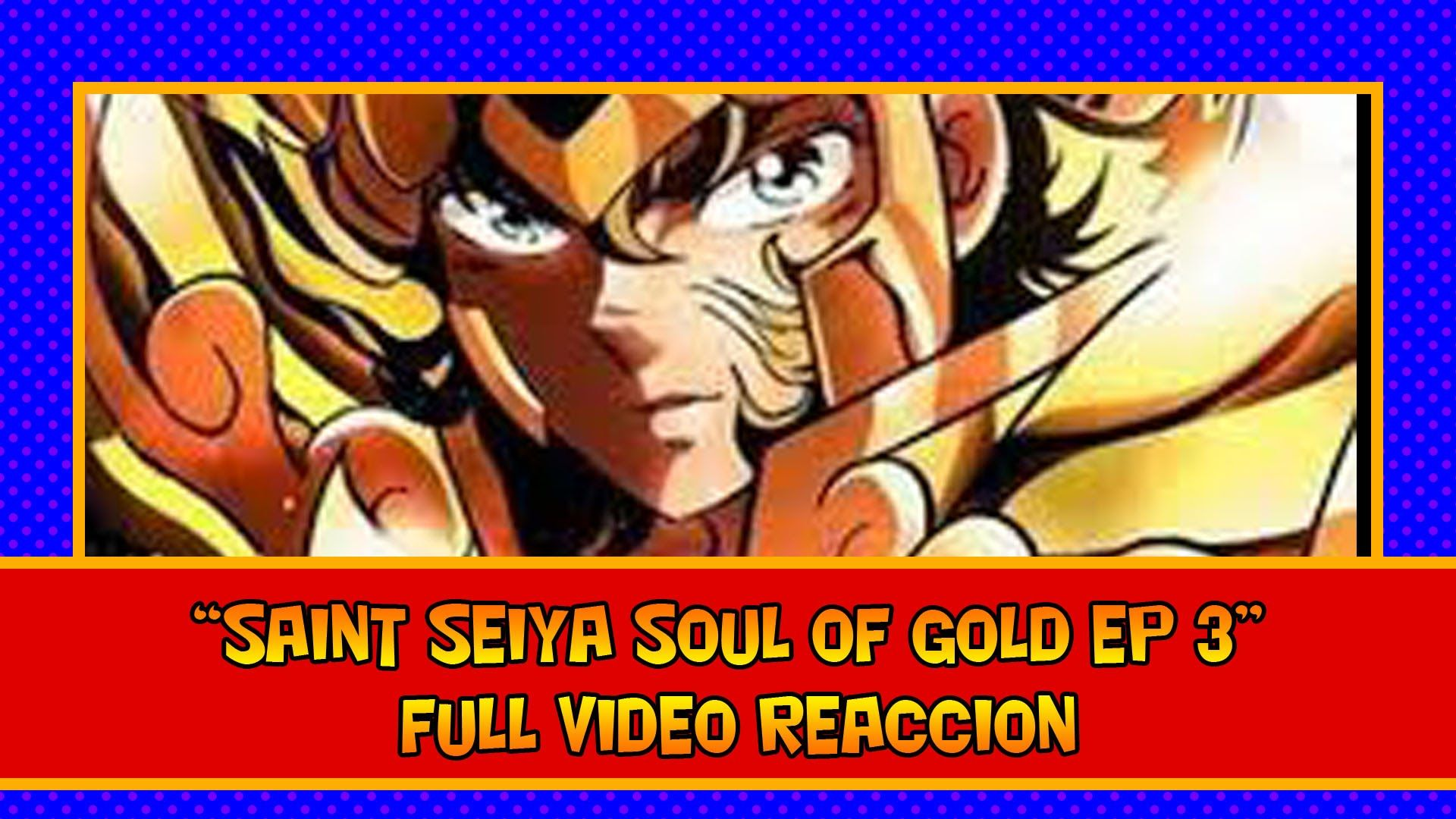 SAINT SEIYA SOUL OF GOLD EP 3 FULL VIDEO REACCION