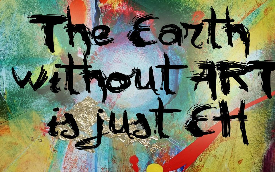The Earth Without ART is Just EH Color Print | Etsy | Art