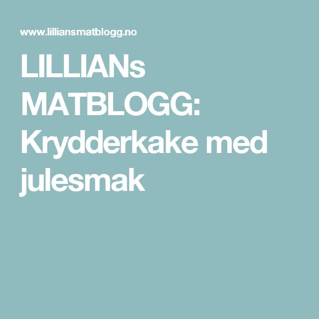 LILLIANs MATBLOGG: Krydderkake med julesmak
