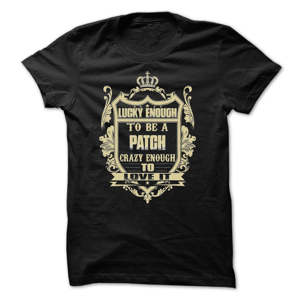 Team PATCH T-Shirts, Hoodies. GET IT ==► https://www.sunfrog.com/Names/[Tees4u]--Team-PATCH.html?id=41382