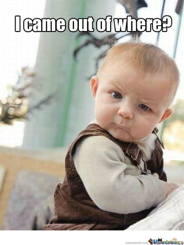 Baby Says Dafuq Funny Baby Memes Funny Babies Baby Memes