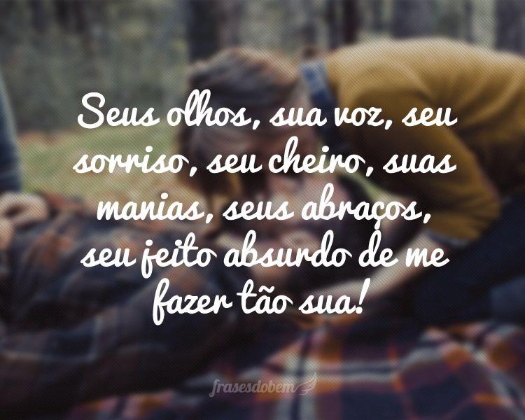 Frases De Amor Não Correspondido Indiretas: Seus Olhos, Sua Voz, Seu Sorriso, Seu Cheiro, Suas Manias