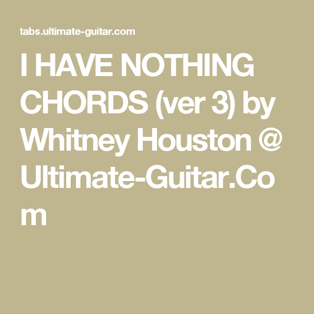 I Have Nothing Chords Ver 3 By Whitney Houston Ultimate Guitar