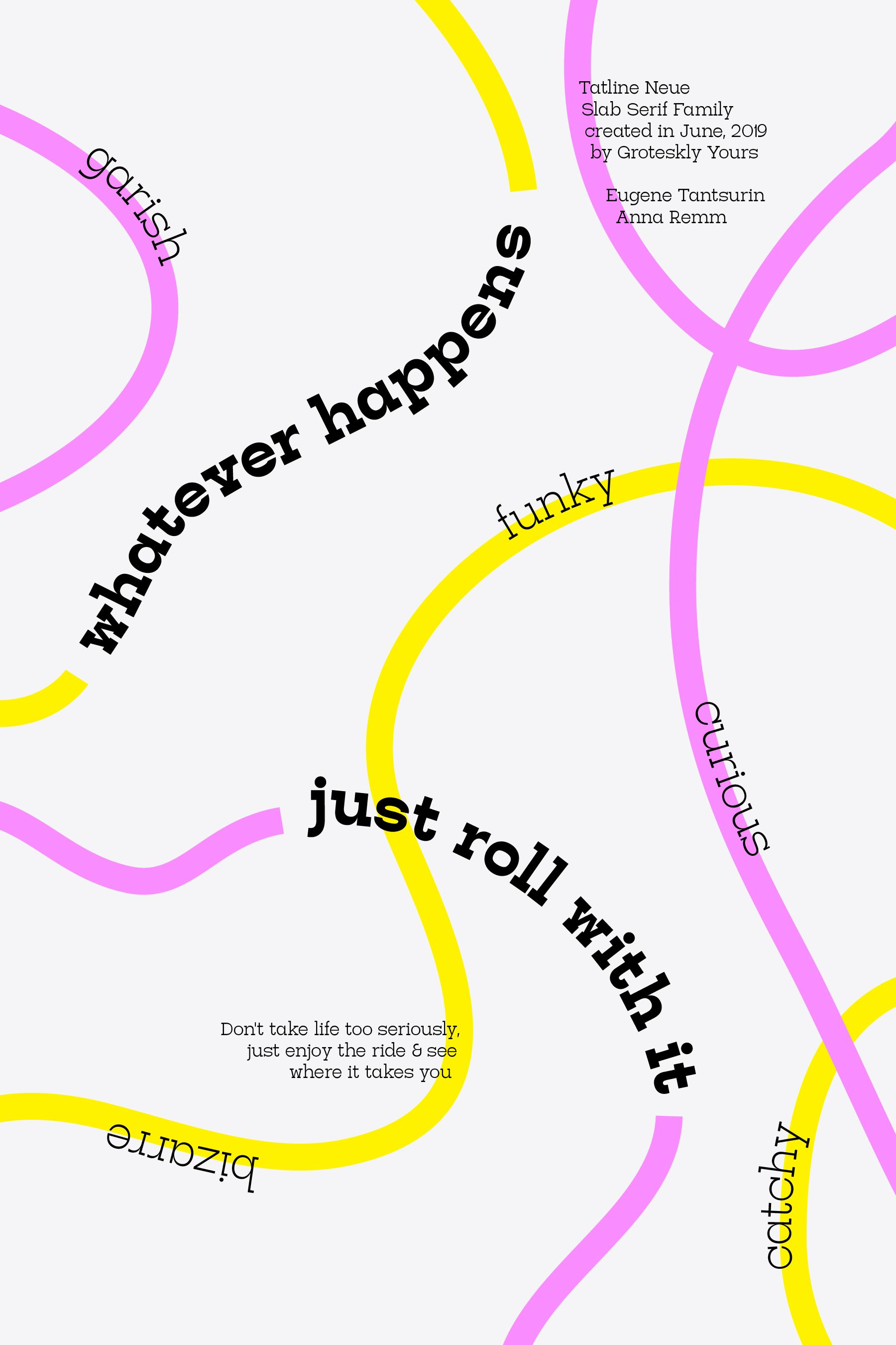 Whatever Happens Just Roll With It — Tatline Neue Slab Serif #graphicdesign