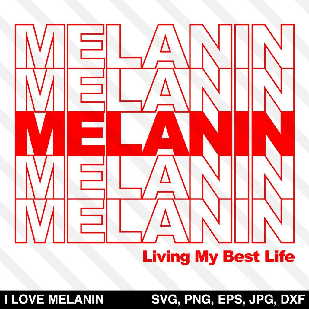 Melanin Living My Best Life SVG Quotes for shirts, Image