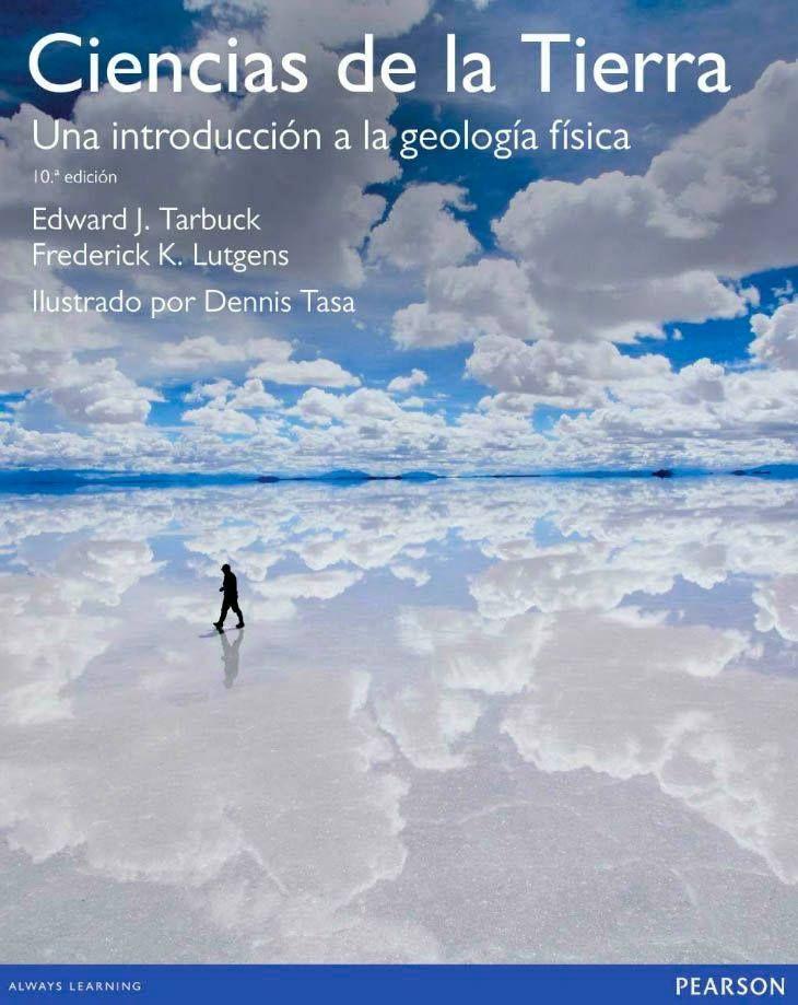 """Tarbuck, Edward J. """"Ciencias de la tierra"""" 10ª ed. 10 ejemplares"""