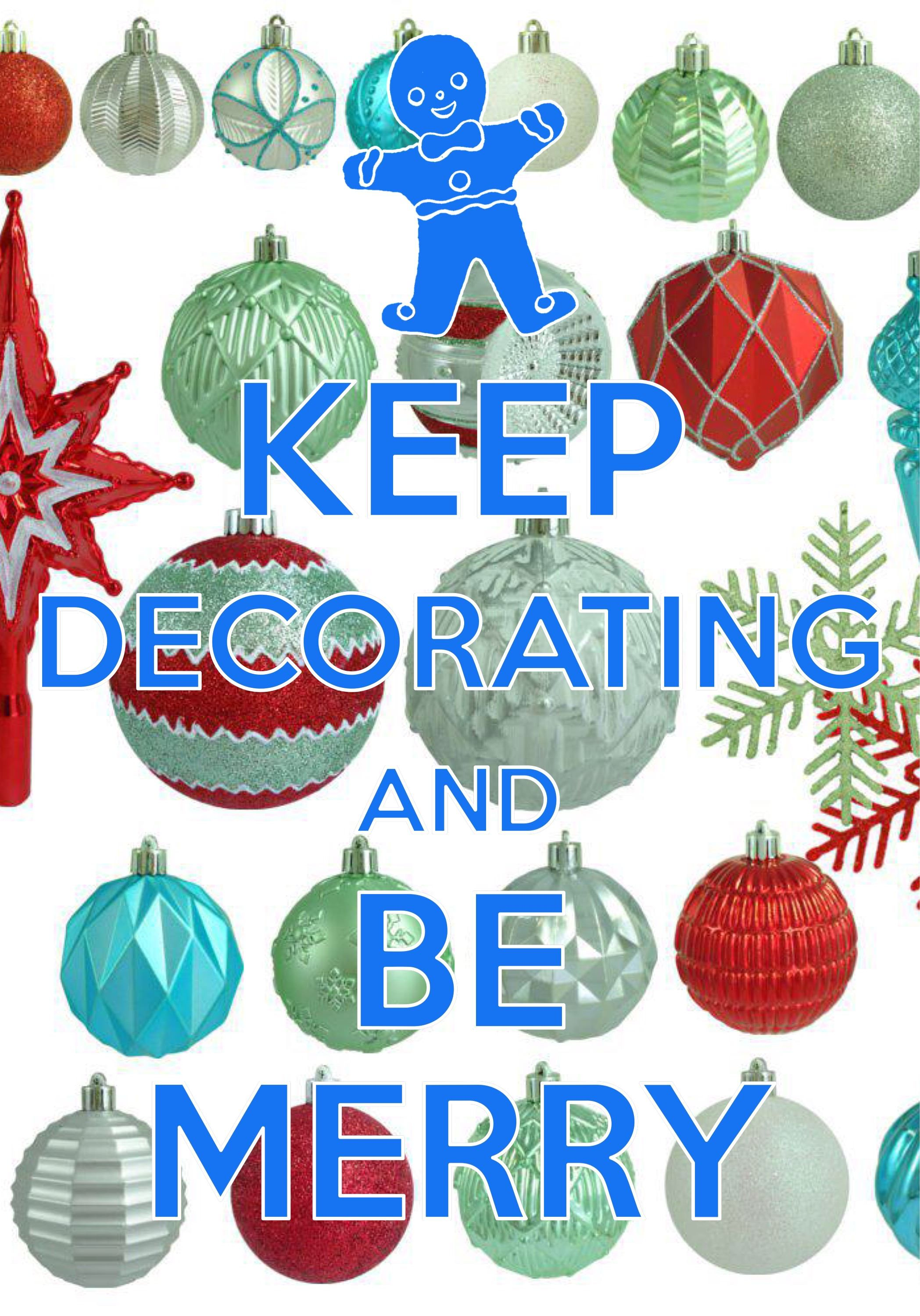 keep decorating and be merry / Created with Keep Calm and