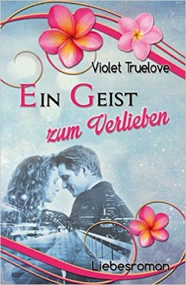 """Eine Leidenschaft für Bücher: Rezension zu """"Ein Geist zum Verlieben"""" von Violet ..."""