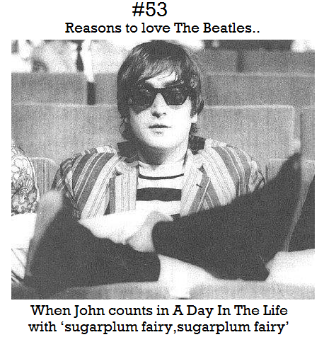 Reasons To Love The Beatles 53 When John Counts In A Day In The Life With Sugarplum Fairy Sugarplum Fairy John Lennon Lennon The Beatles