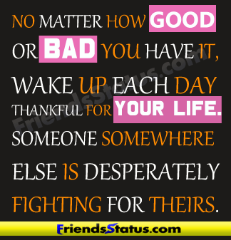 Morning Bad Additute Quotes Good Bad Life Fb Status Update Thats