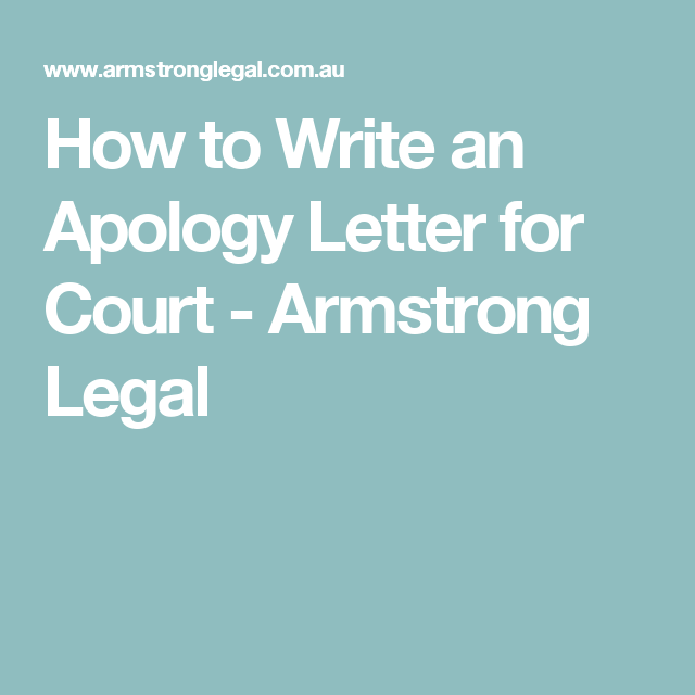 How to Write an Apology Letter for Court Armstrong Legal Apology