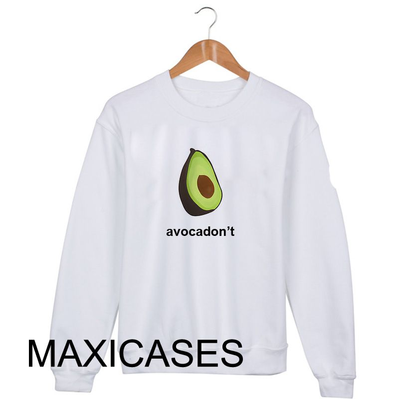 Avocadon't Sweatshirt Sweater Unisex Adults size S to 2XL